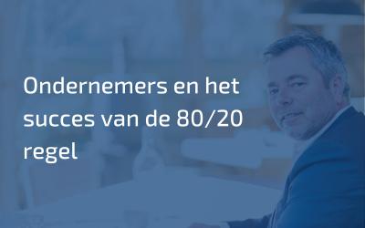 Ondernemers en het succes van de 80/20 regel